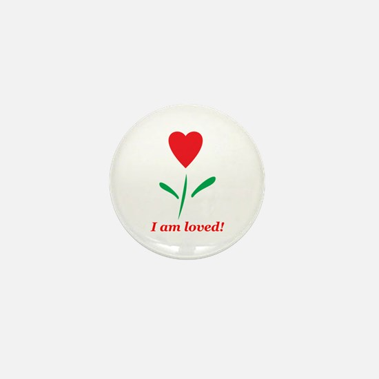 """""""I am Loved"""" Mini Button"""