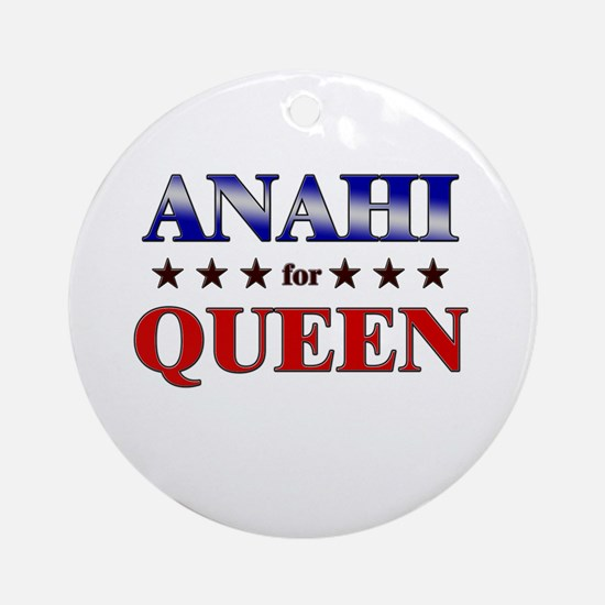 ANAHI for queen Ornament (Round)