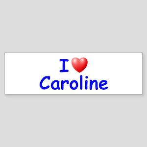 I Love Caroline (Blue) Bumper Sticker
