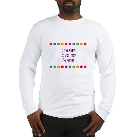 I really love my Nana Long Sleeve T-Shirt