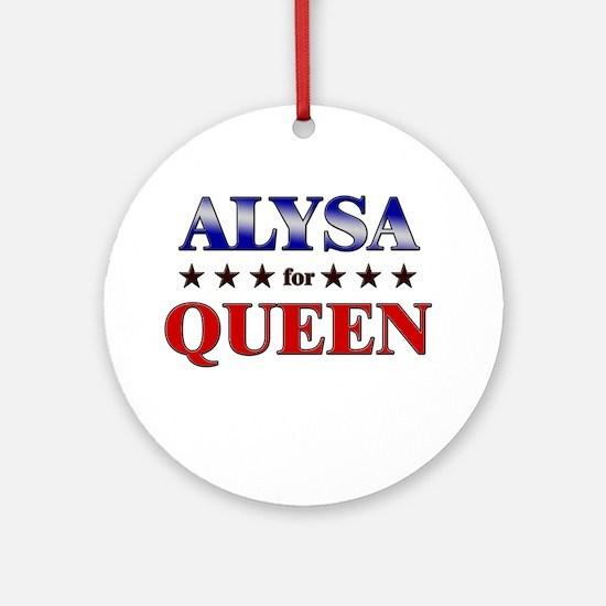 ALYSA for queen Ornament (Round)