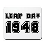 LEAP DAY 1948 Mousepad