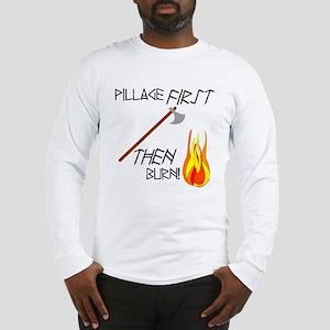 Pillage First Long Sleeve T-Shirt