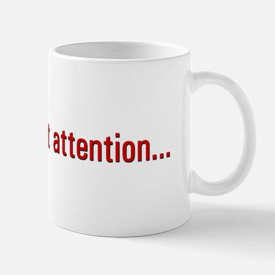 Short Attention Mug