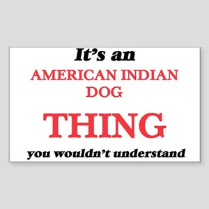It's an American Indian Dog thing, you Sticker