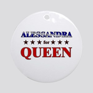 ALESSANDRA for queen Ornament (Round)