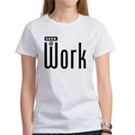 Geek @ Work Women's T-Shirt