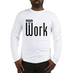 Geek @ Work Long Sleeve T-Shirt