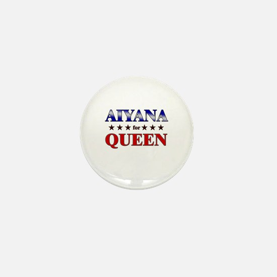 AIYANA for queen Mini Button