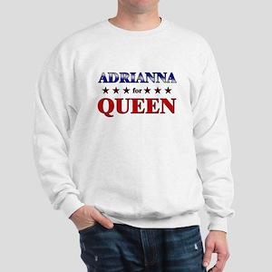 ADRIANNA for queen Sweatshirt