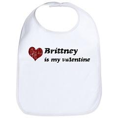 Brittney is my valentine Bib