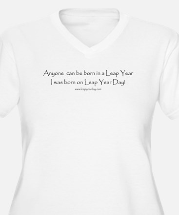 Anyone can be born in Leap Ye T-Shirt