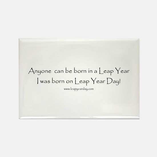 Anyone can be born in Leap Ye Rectangle Magnet