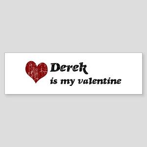 Derek is my valentine Bumper Sticker