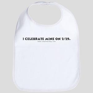 Celebrate Mine on 2/29 Bib