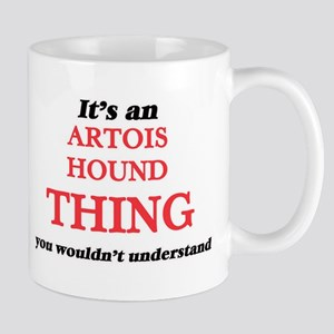 It's an Artois Hound thing, you wouldn&#3 Mugs