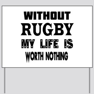 Rugby Is My Life Yard Sign