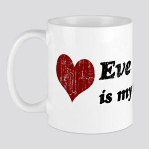 Eve is my valentine Mug
