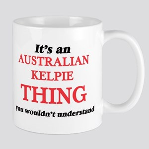 It's an Australian Kelpie thing, you woul Mugs