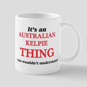 It's an Australian Kelpie thing, you woul Mugs