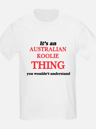 It's an Australian Koolie thing, you w T-Shirt