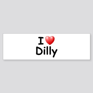 I Love Dilly (Black) Bumper Sticker