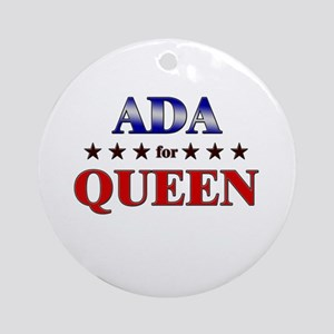 ADA for queen Ornament (Round)