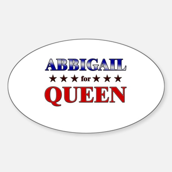 ABBIGAIL for queen Oval Decal
