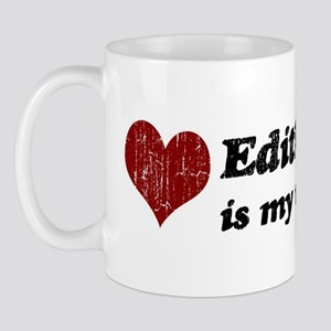 Edith is my valentine Mug