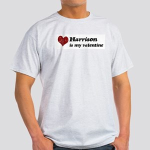 Harrison is my valentine Light T-Shirt