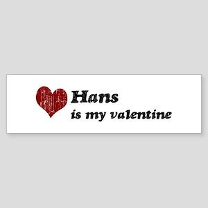 Hans is my valentine Bumper Sticker