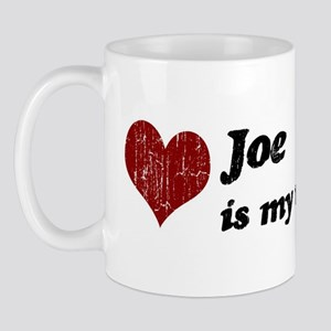 Joe is my valentine Mug