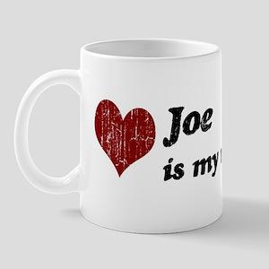 Joe is my valentine Mug