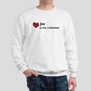 Joe is my valentine Sweatshirt