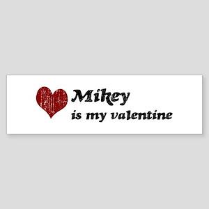 Mikey is my valentine Bumper Sticker