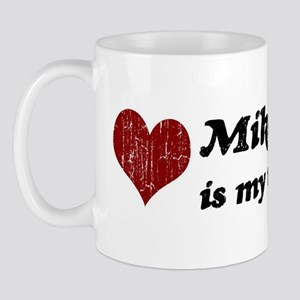 Mikey is my valentine Mug