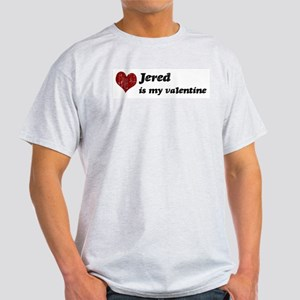 Jered is my valentine Light T-Shirt