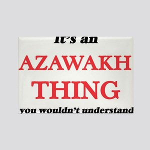 It's an Azawakh thing, you wouldn' Magnets