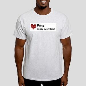 Ping is my valentine Light T-Shirt