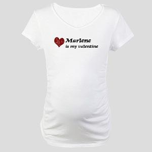 Marlene is my valentine Maternity T-Shirt
