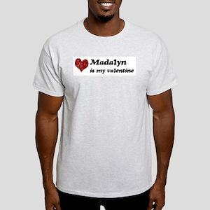 Madalyn is my valentine Light T-Shirt