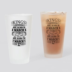 Real Kings Are Born On March 17 Drinking Glass