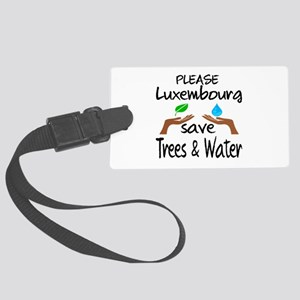 Please Luxembourg Save Trees & W Large Luggage Tag