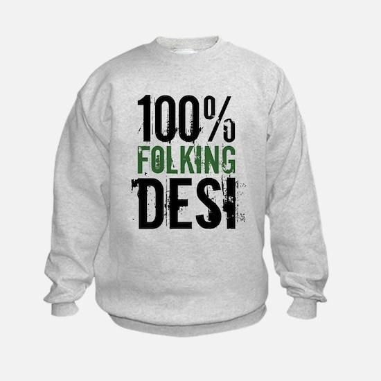 100% Folking Desi Sweatshirt