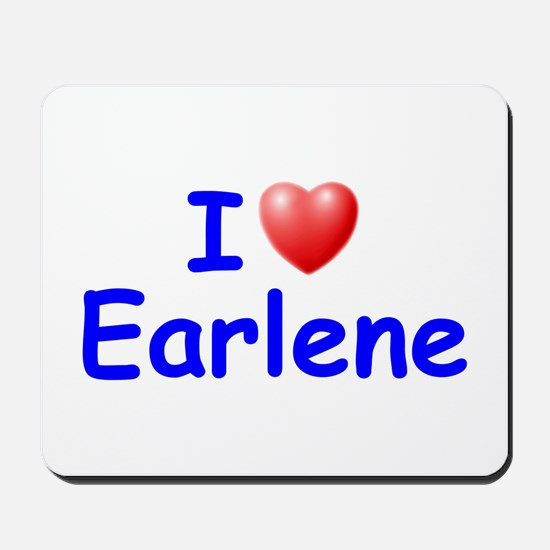 I Love Earlene (Blue) Mousepad