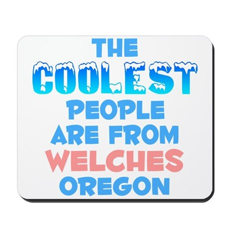 Coolest: Welches, OR Mousepad