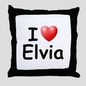 I Love Elvia (Black) Throw Pillow