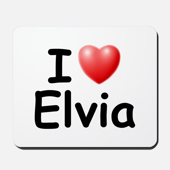I Love Elvia (Black) Mousepad