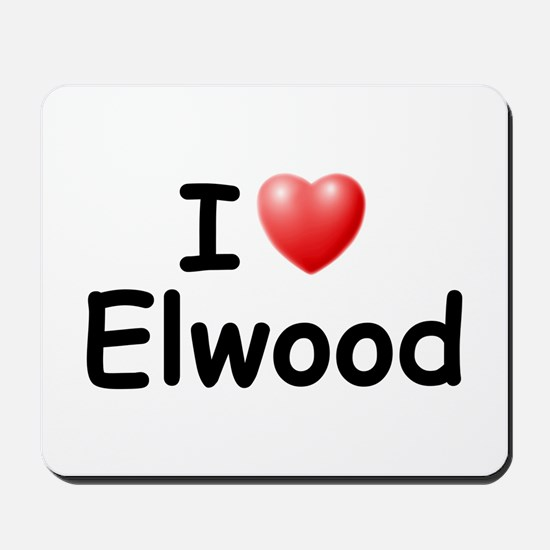 I Love Elwood (Black) Mousepad