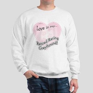 Retired Racers Love Is Sweatshirt